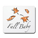 The Fall Baby Mousepad