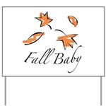 The Fall Baby Yard Sign