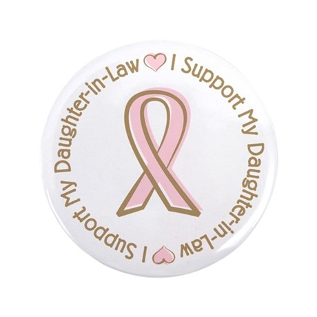 "Breast Cancer Daughter-in-law 3.5"" Button"