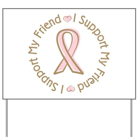 Breast Cancer Support Friend Yard Sign