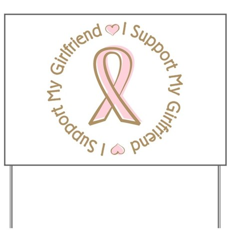 Breast Cancer Support Girlfriend Yard Sign