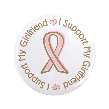 "Breast Cancer Support Girlfriend 3.5"" Button (100"