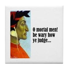 "Dante ""O Mortal Men"" Tile Coaster"
