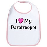 I (pink heart) LOVE MY PARATROOPER Bib