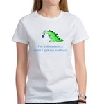 I'M A DINOSAUR WITHOUT COFFEE! Women's T-Shirt