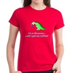 I'M A DINOSAUR WITHOUT COFFEE! Women's Dark T-Shir