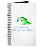 I'M A DINOSAUR WITHOUT COFFEE! Journal