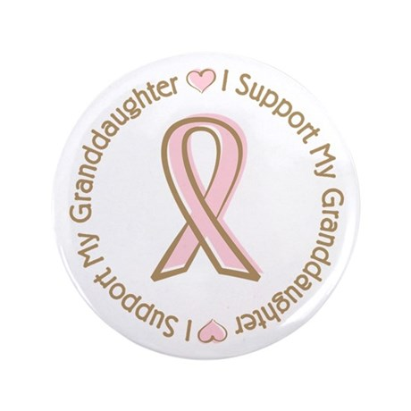 "Breast Cancer Support Granddaughter 3.5"" Button"
