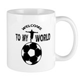 welcome to my world soccer mug