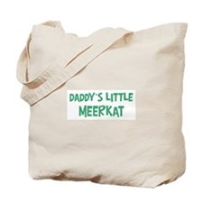Daddys little Meerkat Tote Bag
