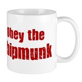 Obey the Chipmunk Small Mugs