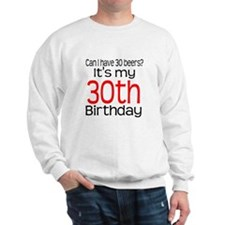 30th Birthday Beers Sweatshirt
