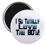 Love The 80's Magnet
