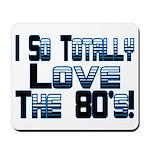 Love The 80's Mousepad