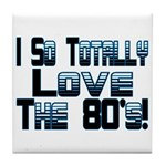 Love The 80's Tile Coaster