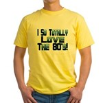 Love The 80's Yellow T-Shirt