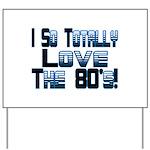 Love The 80's Yard Sign