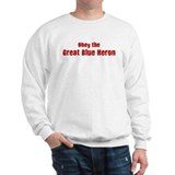 Obey the Great Blue Heron Sweatshirt