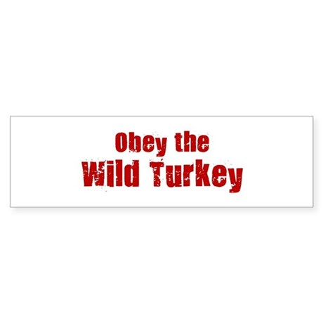 Obey the Wild Turkey Bumper Sticker