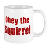Obey the Squirrel Mug