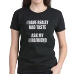 BAD TASTE Women's Dark T-Shirt