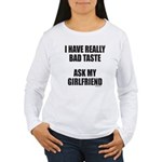 BAD TASTE Women's Long Sleeve T-Shirt