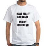 BAD TASTE White T-Shirt