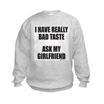 BAD TASTE Kids Sweatshirt