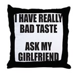 BAD TASTE Throw Pillow