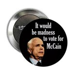 Madness to Vote for McCain Button