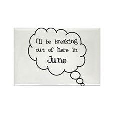 """Breaking Out June"" Rectangle Magnet"