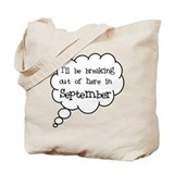 &quot;Breaking Out September&quot; Tote Bag