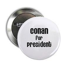 Conan for President Button