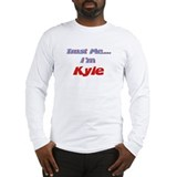 Trust Me I'm Kyle Long Sleeve T-Shirt