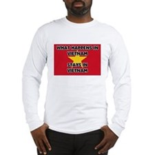 What Happens In VIETNAM Stays There Long Sleeve T-