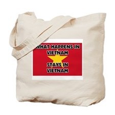 What Happens In VIETNAM Stays There Tote Bag