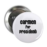 Carmen for President Button