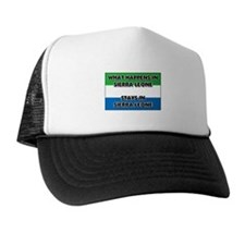 What Happens In SIERRA LEONE Stays There Trucker Hat