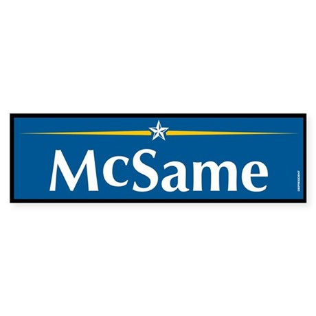McSame Anti McCain Bumper Sticker