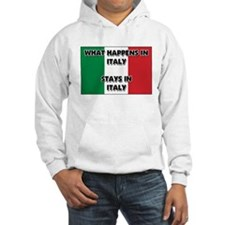 What Happens In ITALY Stays There Hoodie