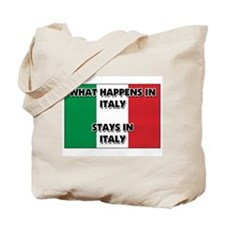 What Happens In ITALY Stays There Tote Bag