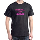 Trust Me I'm Grace T-Shirt