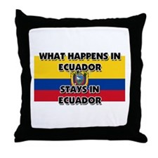 What Happens In ECUADOR Stays There Throw Pillow