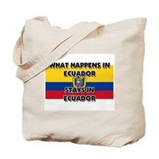 What Happens In ECUADOR Stays There Tote Bag