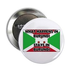 "What Happens In BURUNDI Stays There 2.25"" Button"
