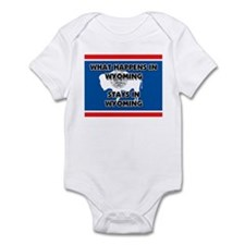 What Happens In WYOMING Stays There Infant Bodysui