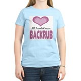 All wanted was Backrub T-Shirt