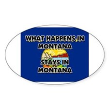 What Happens In MONTANA Stays There Oval Decal