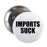 "Imports Suck 2.25"" Button"