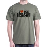 I Love My Beer Pong Champion Dark T-Shirt